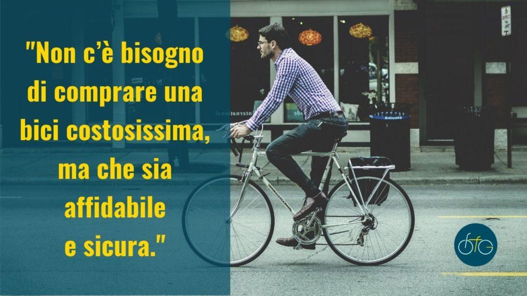 Quale bici scegliere. Una bici sicura e affidabile.